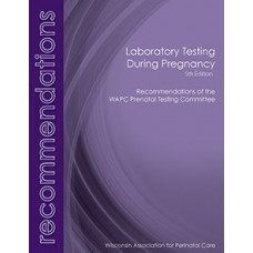 Laboratory Testing During Pregnancy: Fifth Edition (PRINT COPY)